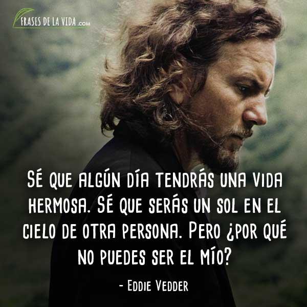 Frases de canciones de amor, frases de Eddie Vedder
