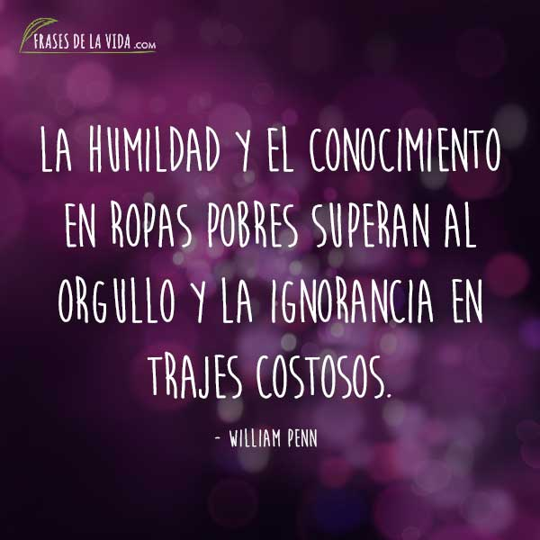 Frases de humildad, frases de William Penn