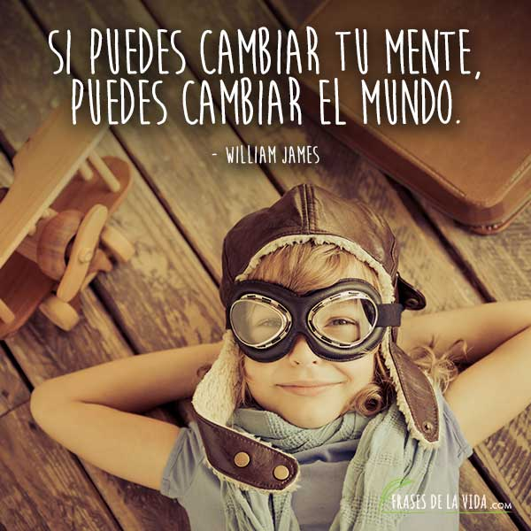 Frases de positivismo, frases de William James