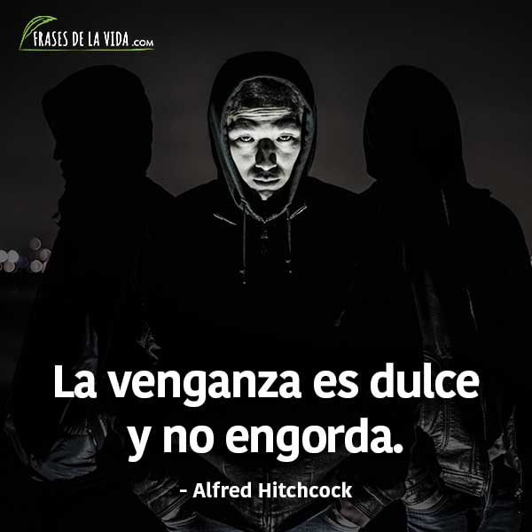 Frases de venganza, frases de Alfred Hitchcock
