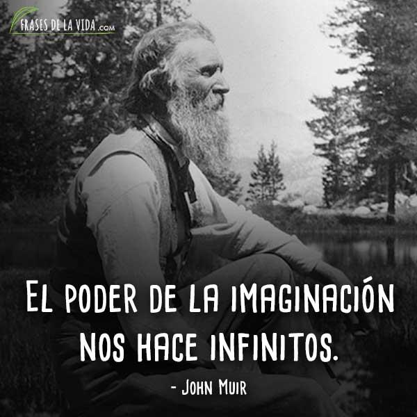 Frases Motivadoras Frases De John Muir Frases De La Vida