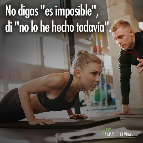 """Frases para animar, No digas """"es imposible"""", di """"no lo he hecho todavía""""."""