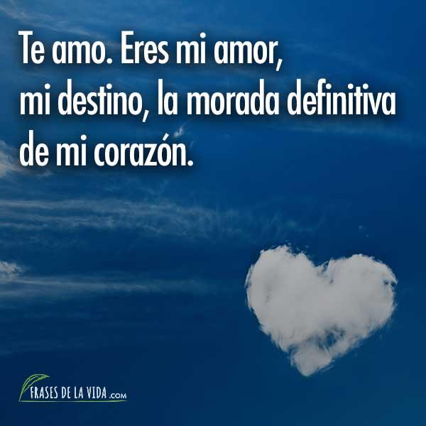 Frases Para Conquistar Te Amo Eres Mi Amor Mi Destino La Morada