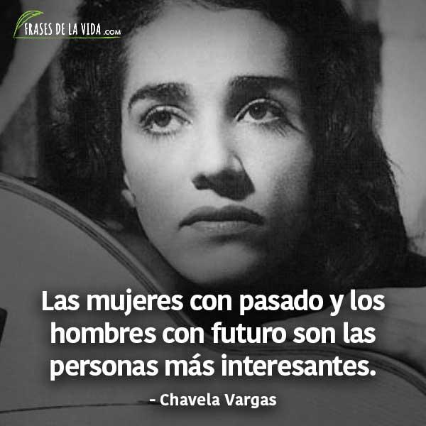 Frases para el día de la mujer, frases de Chavela Vargas