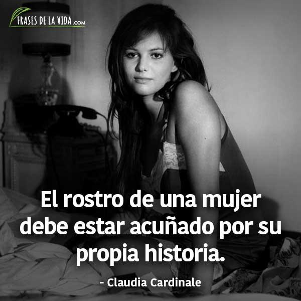 Frases para el día de la mujer, frases de Claudia Cardinale