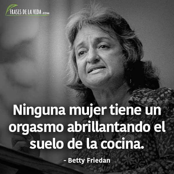 Frases para el día de la mujer, frases de Betty Friedan
