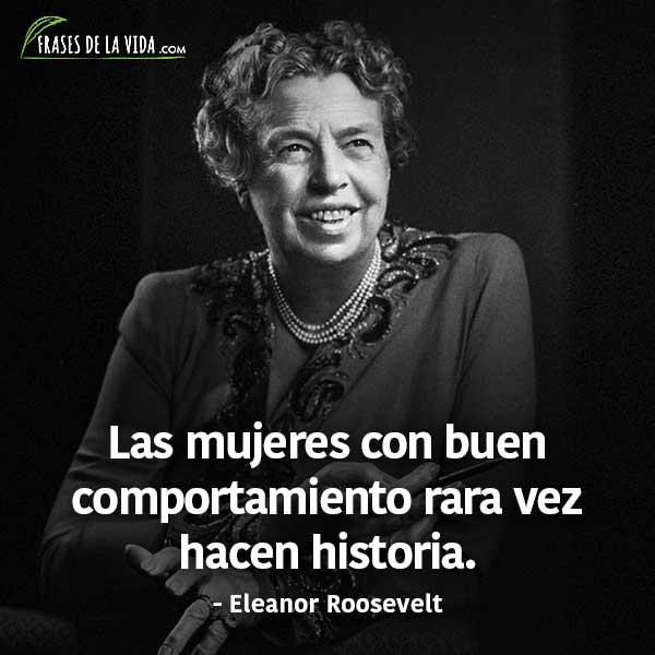 Frases para el día de la mujer, frases de Eleanor Roosevelt