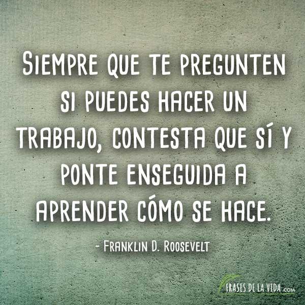 Frases para empezar el día, frases de Franklin D. Roosevelt