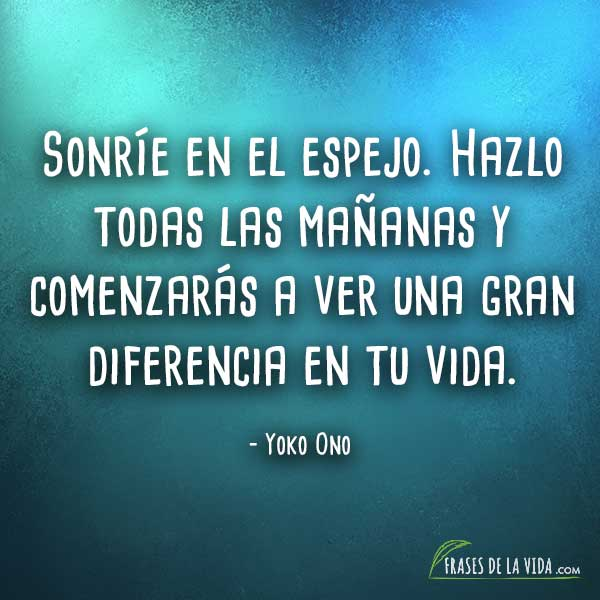 Frases para empezar el día, frases de Yoko Ono