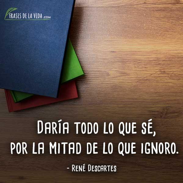 Frases para estudiantes, frases de René Descartes