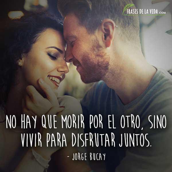 Frases para novios, frases de Jorge Bucay
