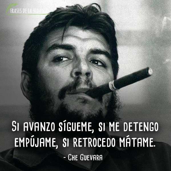 Frases de Che Guevara, Si avanzo sígueme, si me detengo empújame, si retrocedo mátame.