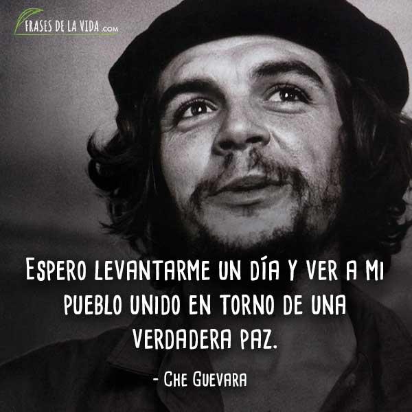 Frases de Che Guevara, Espero levantarme un día y ver a mi pueblo unido en torno de una verdadera paz.