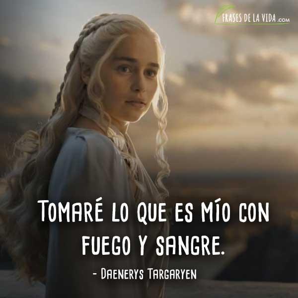 Frases de Daenerys Targaryen, Tomaré lo que es mío con fuego y sangre.
