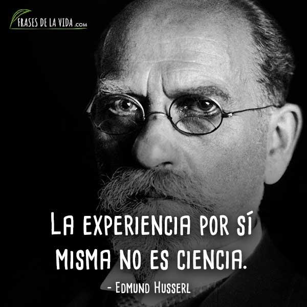 20 Frases De Edmund Husserl Padre De La Fenomenología Con