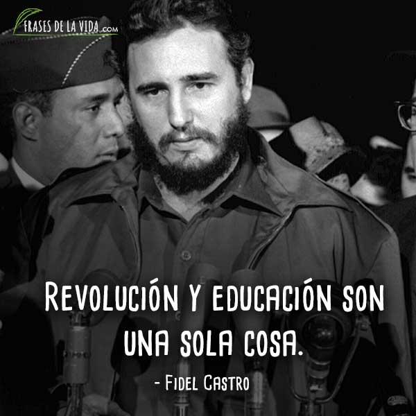 Frases de Fidel Castro, Revolución y educación son una sola cosa.