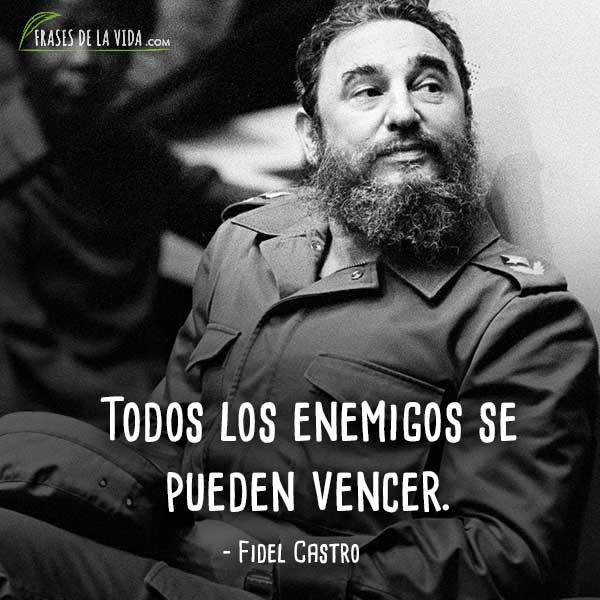 Frases de Fidel Castro, Todos los enemigos se pueden vencer.