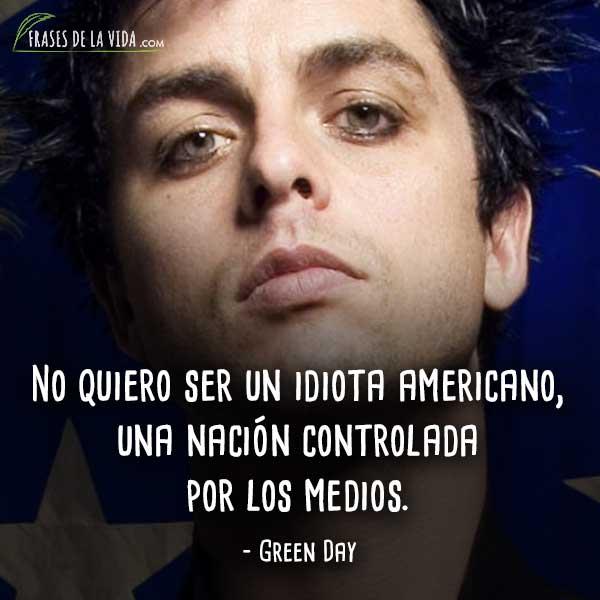 Frases de Green Day, No quiero ser un idiota americano, una nación controlada por los medios.
