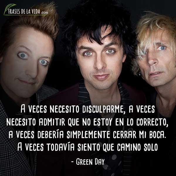 Frases de Green Day, A veces deseo que alguien me encuentre. Hasta ese entonces caminaré solo.