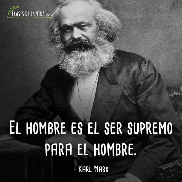 Frases de Karl Marx, El hombre es el ser supremo para el hombre.