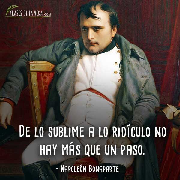 Frases de Napoleon Bonaparte, De lo sublime a lo ridículo no hay más que un paso.