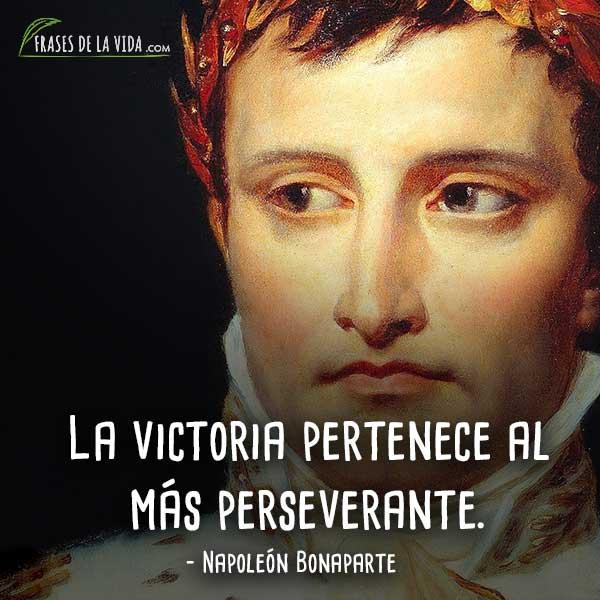 Frases de Napoleon Bonaparte, La victoria pertenece al más perseverante.