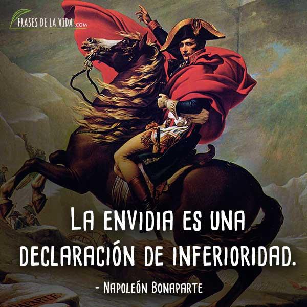 Frases de Napoleon Bonaparte, La envidia es una declaración de inferioridad.