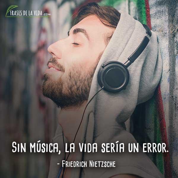 Frases de Nietzsche, Sin música, la vida sería un error.