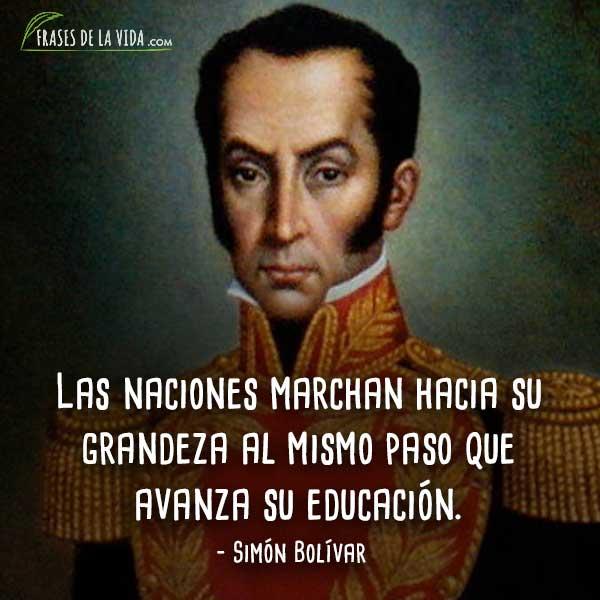 Frases De Simón Bolívar Las Naciones Marchan Hacia Su