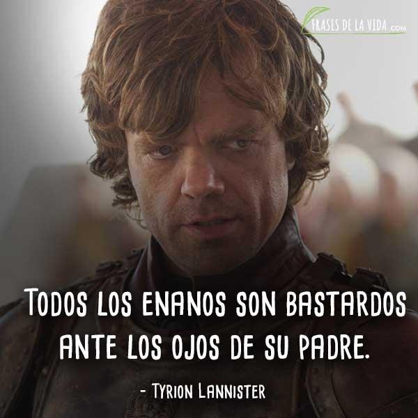 Frases de Tyrion Lannister, Todos los enanos son bastardos ante los ojos de su padre.