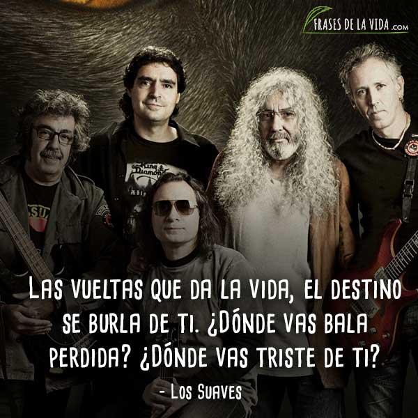 Frases de rock en español, frases de Los Suaves