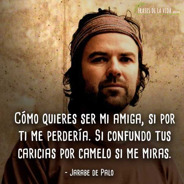 Frases de rock en español, frases de Jarabe de Palo