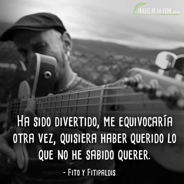 Frases de rock en español, frases de Fito y Fitipaldis