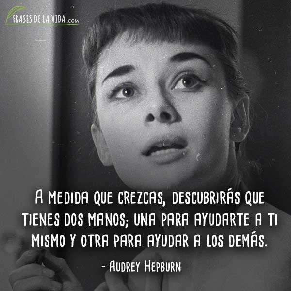 Frases de Audrey Hepburn, Frases de Audrey Hepburn, Haz en la medida de lo que esperas conseguir.