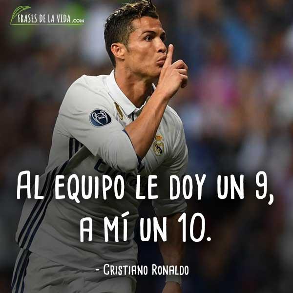 Frases De Cristiano Ronaldo Al Equipo Le Doy Un 9 A Mí Un