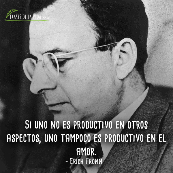 Frases de Erich Fromm (10)