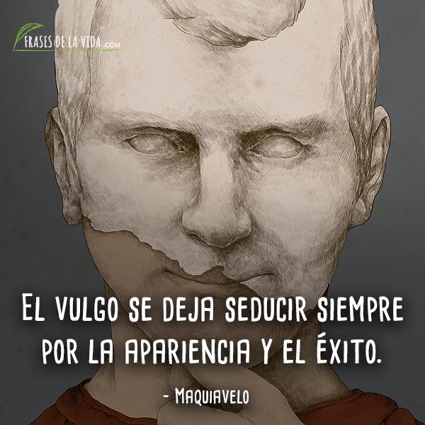 Frases de Maquiavelo (6)