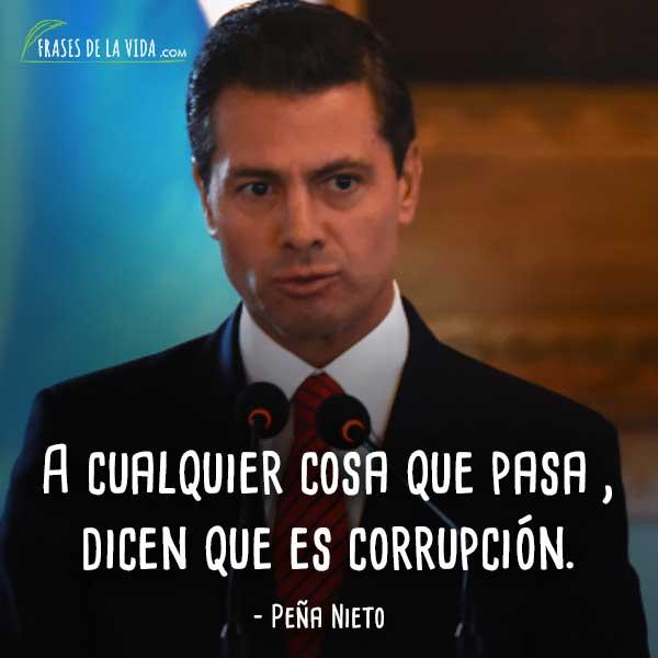 Frases De Peña Nieto 6 Frases De La Vida