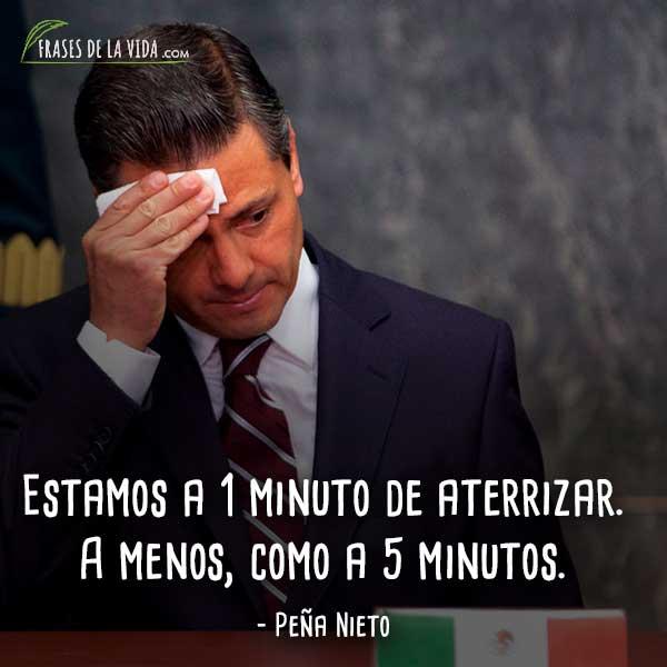 Frases De Peña Nieto 7 Frases De La Vida