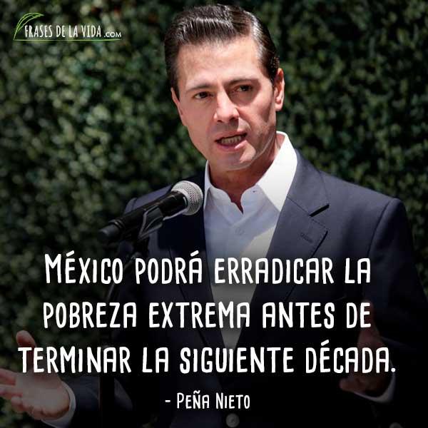 70 Frases De Peña Nieto Y La Polémica De Su Gobierno Con