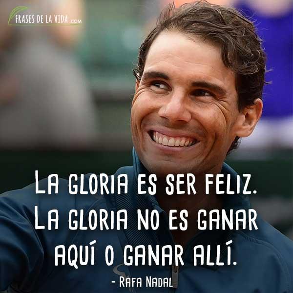 120 Frases De Rafa Nadal El Orgullo Del Tenis Español Con