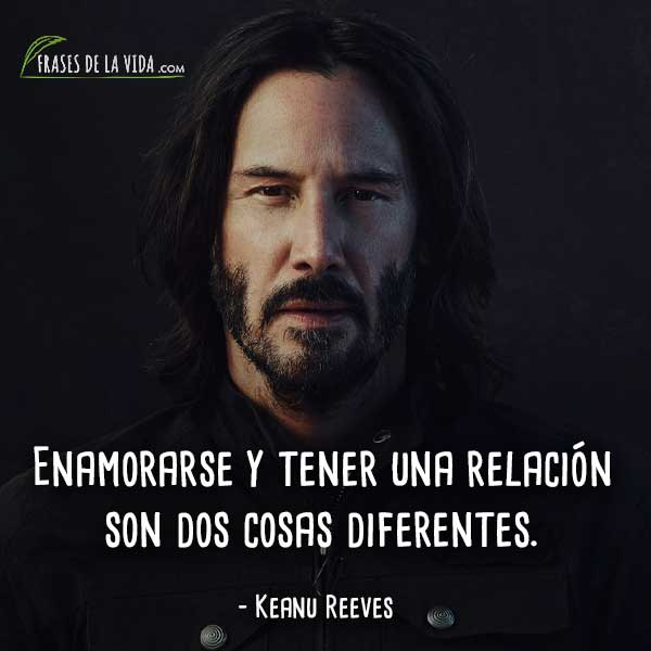 50 Frases De Keanu Reeves El Atípico Actor De Hollywood