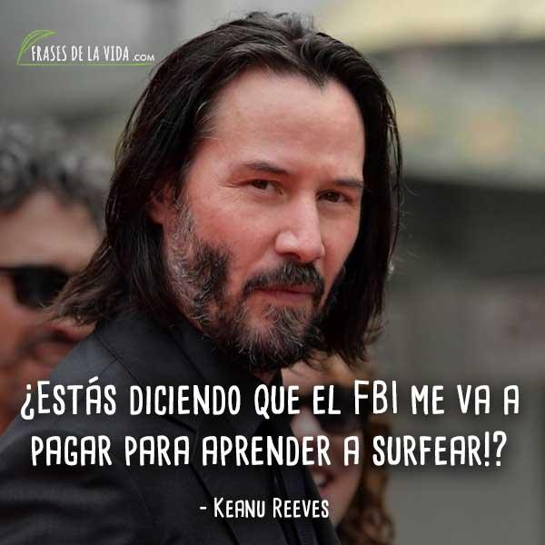 Frases De Keanu Reeves 8 Frases De La Vida