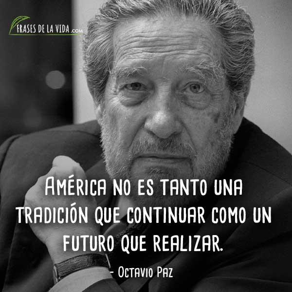 120 Frases De Octavio Paz El Mexicano Más Universal Con