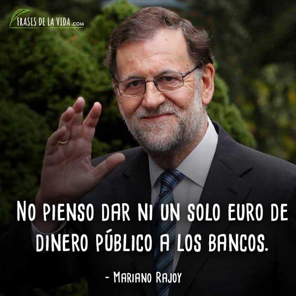 Frases De Mariano Rajoy 3 Frases De La Vida