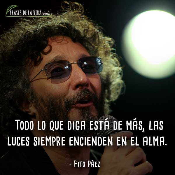 140 Frases De Fito Páez El Cantante Del Amor Después Del