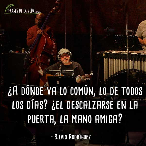Frases-de-Silvio-Rodríguez-10