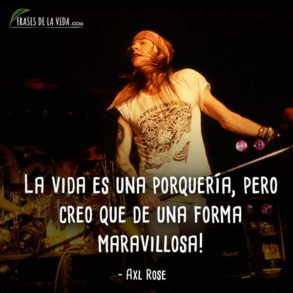 70 Frases De Axl Rose El Chico Malo Del Rock And Roll Con
