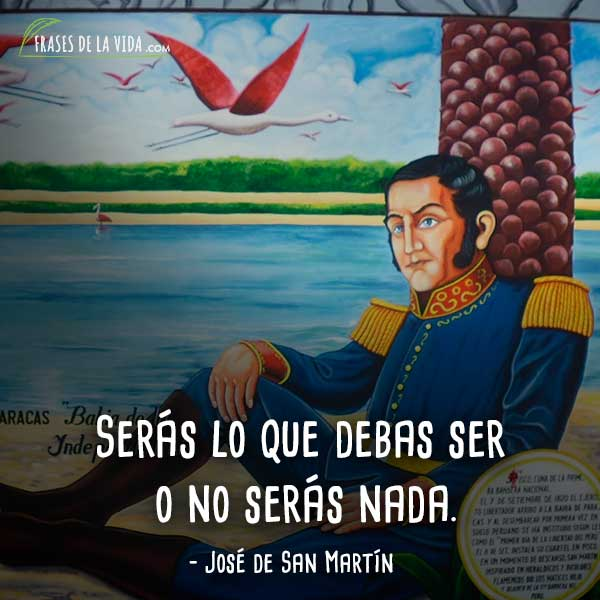 40 Frases De José De San Martín El Libertador Del Cono Sur