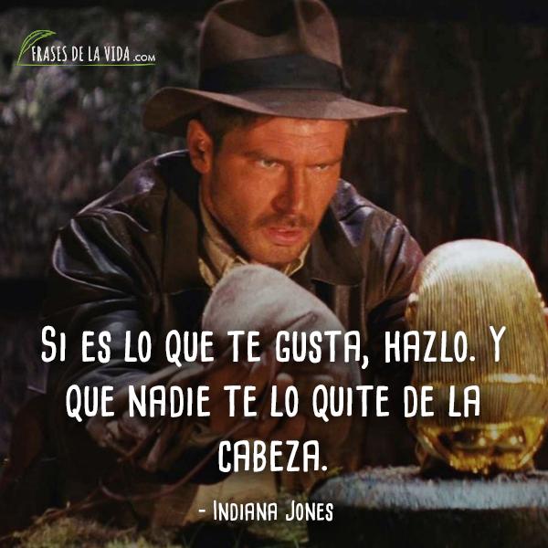 50 Frases De Indiana Jones El Arqueólogo Que Todos